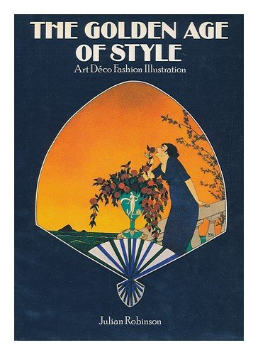The Golden Age of Style: Art Deco Fashion Illustration: Robinson, Julian