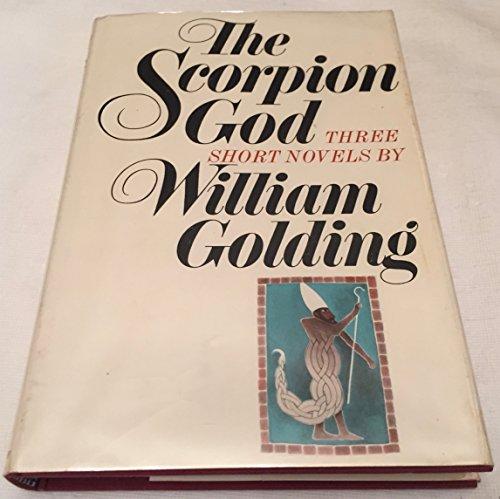 The Scorpion God. Three Short Novels.: Golding, William