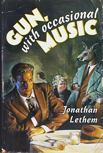 GUN, WITH OCCASIONAL MUSIC: Lethem, Jonathan.