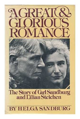 9780151368945: The Great and Glorious Romance: The Story of Carl Sandburg and Lilian Steichen