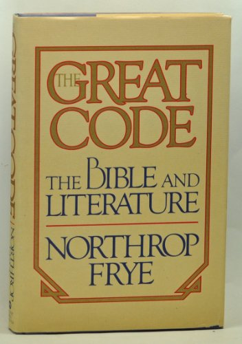 9780151369027: The Great Code: The Bible and Literature