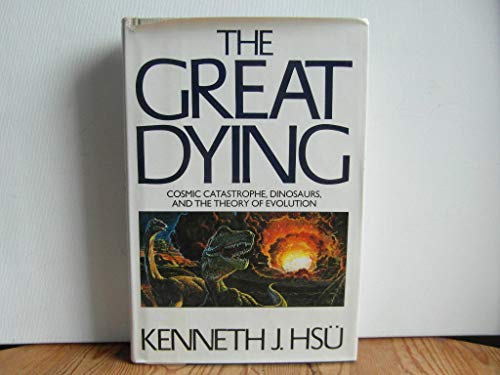 9780151369041: Great Dying: Cosmic Catastrophe, Dinosaurs and the Theory of Evolution