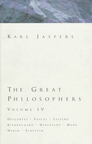 9780151369430: The Great Philosophers: The Disturbers : Descartes Pascal Lessing Kierkegaard Nietzsche : Philosophers in Other Realms : Einstein Weber Marx: 4