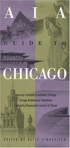 AIA Guide to Chicago: Editor-Alice Sinkevitch; Editor-Laurie