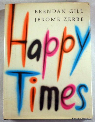 Happy Times: Gill, Brendan; Zerbe, Jerome