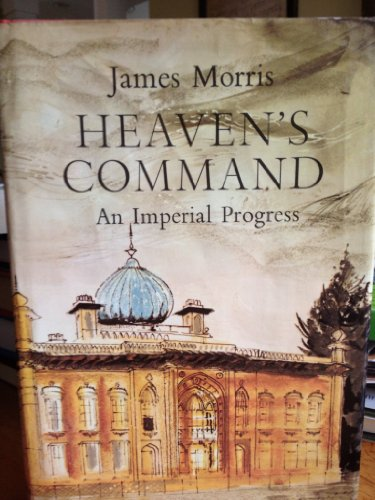 9780151399000: Heaven's command;: An imperial progress