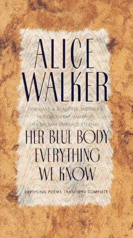 Her Blue Body Everything We Know: Alice Walker