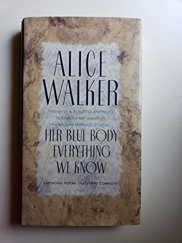 9780151400416: Her Blue Body Everything We Know: Earthling Poems 1965-1990 Complete