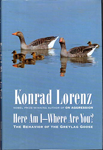 9780151400560: Here am I--Where are You?: The Behavior of the Greylag Goose