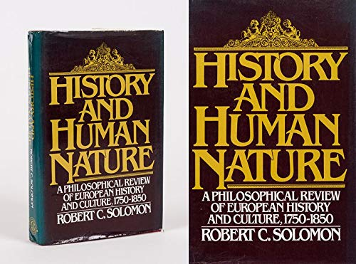 History and Human Nature: A Philosophical Review: Solomon, Robert C