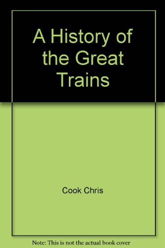9780151409303: A History of the Great Trains