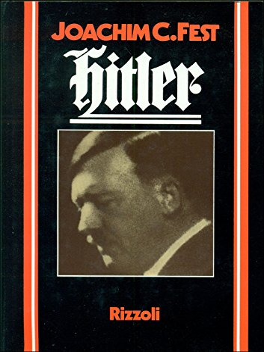Hitler: Fest, Joachim C.; Little, Bruce (translator)