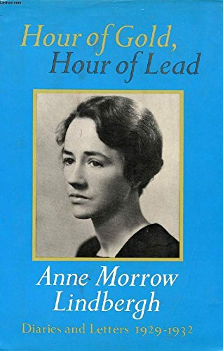 Hour of Gold, Hour of Lead: Diaries and Letters 1929-1932