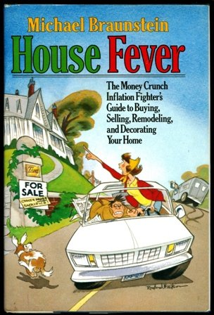 9780151421824: House fever: The money crunch inflation fighter's guide to buying, selling, remodeling, and decorating your home
