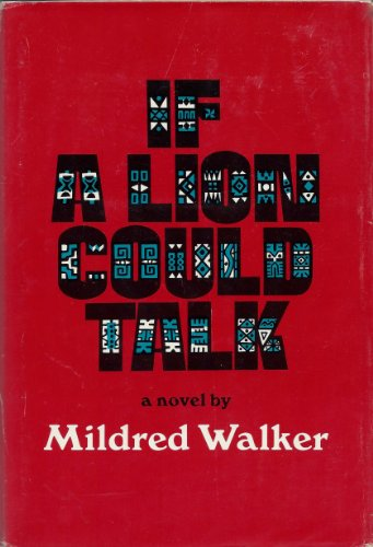If A Lion Could Talk (0151436886) by Mildred Walker