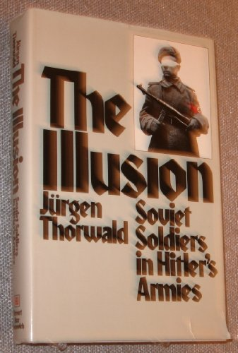 The Illusion: Jurgen Thorwald