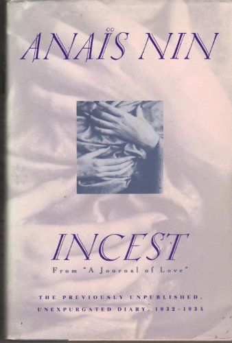 9780151443666: Incest: From a Journal of Love : The Unexpurgated Diary of Anias Nin, 1932-1934