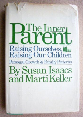 9780151444236: Inner Parent: Raising Ourselves, Raising Our Children