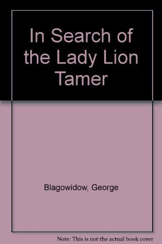 9780151445004: In Search of the Lady Lion Tamer