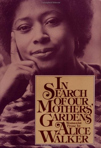 In Search of Our Mothers' Gardens (signed): WALKER, ALICE