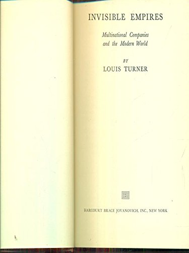 Invisible empires;: Multinational companies and the modern world: Turner, Louis