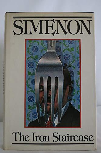 9780151456307: The Iron Staircase / Georges Simenon ; Translated from the French by Eileen Ellenbogen