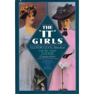The It Girls: Lucy, Lady Duff Gordon,: Etherington-Smith, Meredith, Etherington-Smith,