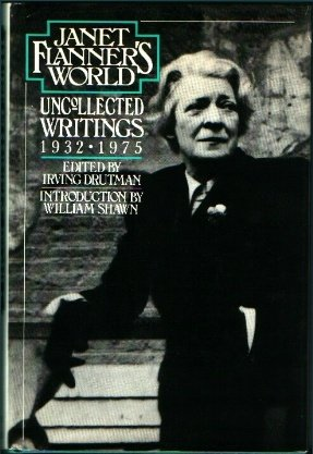 Janet Flanner's World Uncollected Writings 1932-1975.