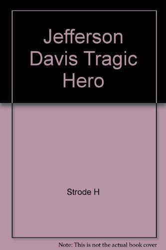 9780151463107: Jefferson Davis Tragic Hero