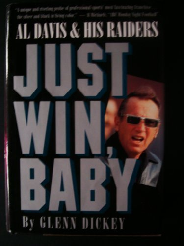 9780151465804: Just Win, Baby: Al Davis and His Raiders
