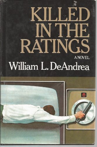 Killed in the Ratings: DeAndrea, William L.