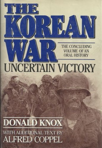The Korean War: Uncertain Victory : An Oral History (0151472890) by Knox, Donald