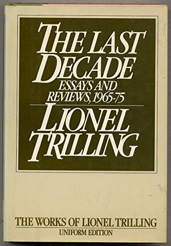 Last Decade: Essays and Reviews, 1965-1975 [Uniform Edition]