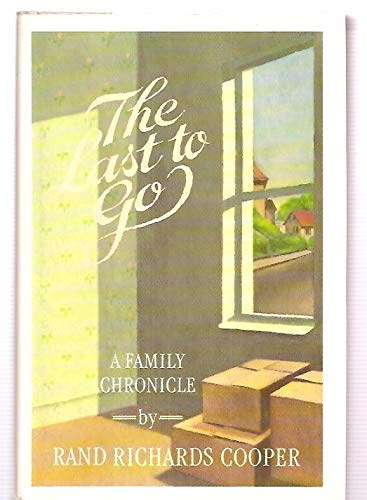 9780151484300: The Last to Go: A Family Chronicle