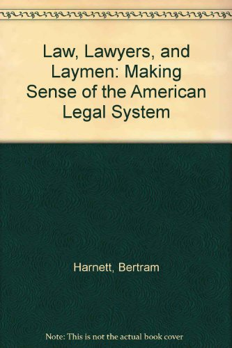 Law, Lawyers, and Laymen: Making Sense of the American Legal System