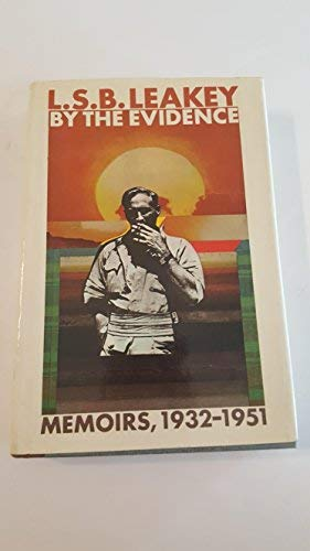 BY THE EVIDENCE Memoirs, 1932 - 1951