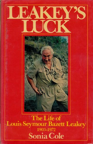 9780151494569: Leakey's Luck: The Life of Louis Seymour Bazett Leakey, 1903-1972