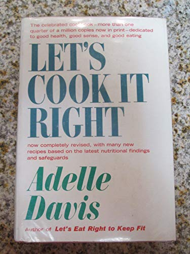 9780151501663: Let's Cook It Right