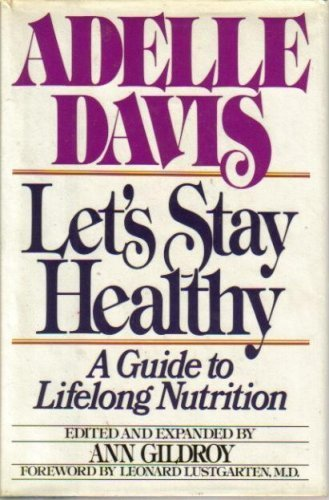 9780151504435: Let's Stay Healthy: A Guide to Lifelong Nutrition