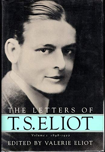 9780151508853: The Letters of T.S. Eliot: vol. I 1898-1922
