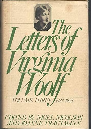 The Letters of Virginia Woolf, Volume 3: 1923-1928: Woolf, Virginia; Nicolson, Nigel and Joanne ...