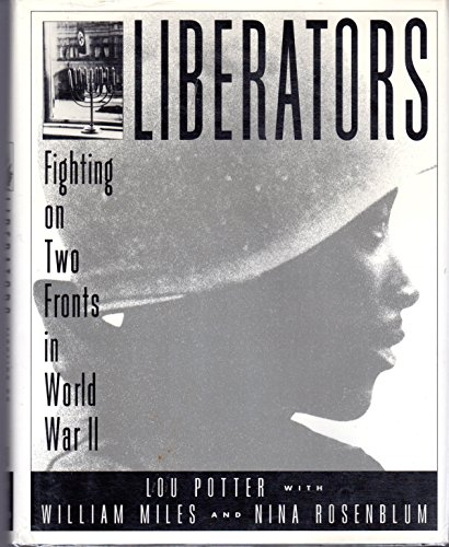 9780151512836: Liberators: Fighting on Two Fronts in World War II