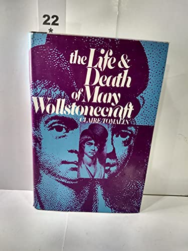 9780151515394: The Life and Death of Mary Wollstonecraft.