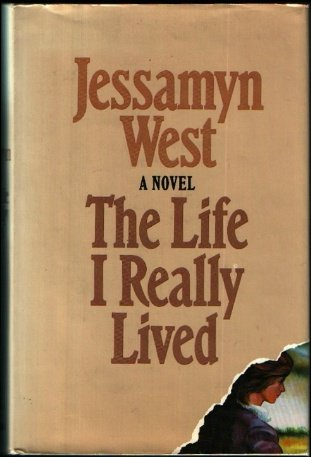 The Life I Really Lived: Jessamyn West