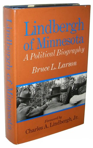 Lindbergh of Minnesota: A Political Bio: Larson, Bruce L.