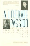9780151527298: A Literate Passion: Letters of Anais Nin and Henry Miller, 1932-1953