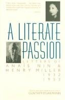 A Literate Passion: Letters of Anais Nin: Nin, Anais; Miller,