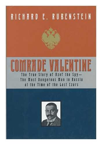 COMRADE VALENTINE. the true story of Azef the Spy - the most dangerous man in Russia at the time ...