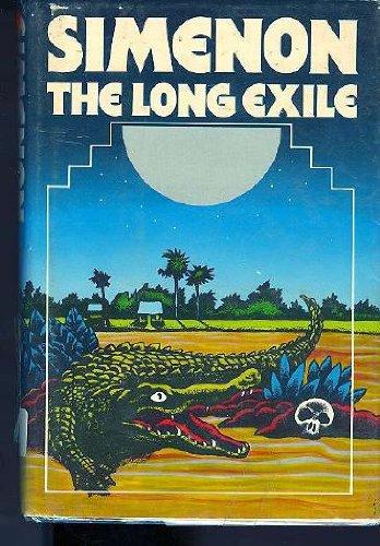 The Long Exile (Helen & Kurt Wolff Book): Georges Simenon