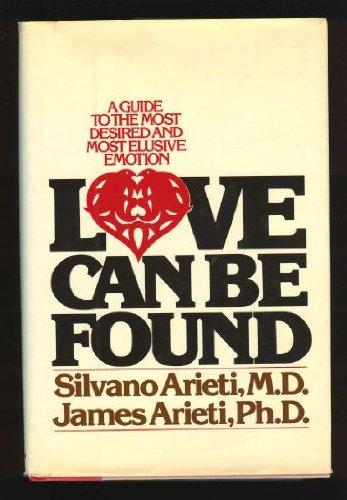 Love can be found: A guide to: Arieti, Silvano; Arieti,